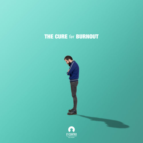 The cure for burnout 1